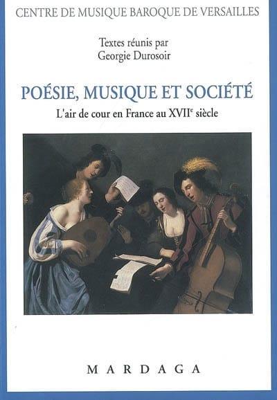 Poésie, musique et société : l'air de cour en France au XVIIe siècle - laflutedepan.com