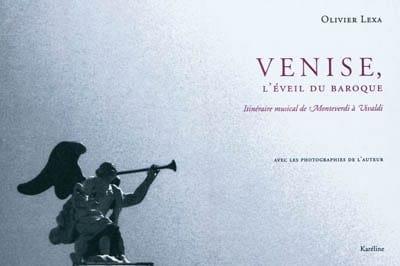 Venise, l'éveil du baroque : itinéraire musical de Monteverdi à Vivaldi - laflutedepan.com