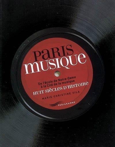 Paris musique : de l'école de Notre-Dame à la Cité de la musique - laflutedepan.com