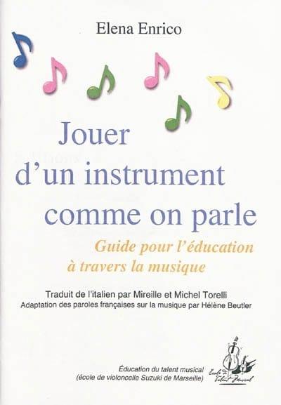 Jouer d'un instrument comme on parle - Elena ENRICO - laflutedepan.com