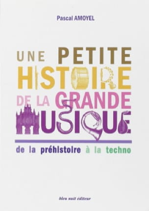 Pascal AMOYEL - A little history of great music - Livre - di-arezzo.com