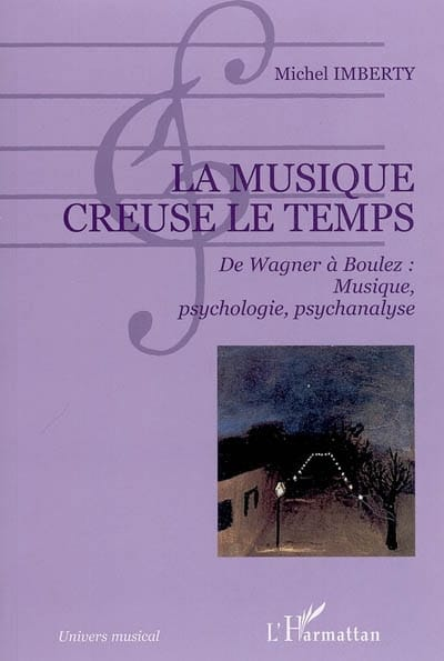 La musique creuse le temps - Michel IMBERTY - Livre - laflutedepan.com