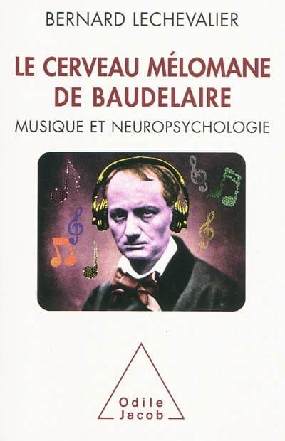 Le cerveau mélomane de Baudelaire : musique et neuropsychologie - laflutedepan.com