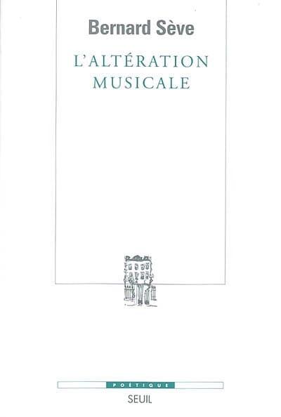 L'altération musicale - Bernard SÈVE - Livre - laflutedepan.com