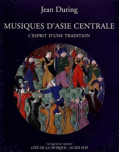 Musiques d'Asie centrale : l'esprit d'une tradition - laflutedepan.com