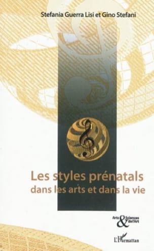 Les styles prénatals dans les arts et dans la vie - Stefania Guerra Lisi,Gino Stefani