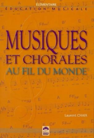 Musiques et chorales au fil du monde : éducation musicale - laflutedepan.com