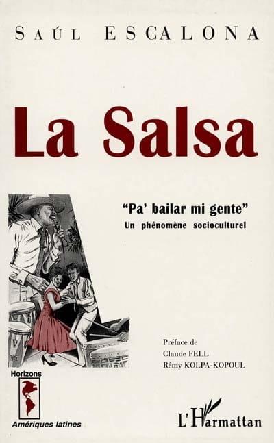 La salsa : Pa' bailar mi gente, un phénomène socioculturel - laflutedepan.com