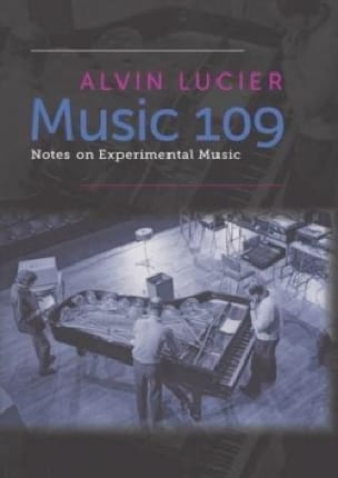 Music 109: Notes on Experimental Music - laflutedepan.com