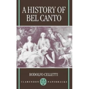 A History of Bel Canto - Rodolfo CELLETTI - Livre - laflutedepan.com