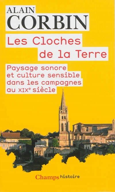 Les cloches de la terre - Alain CORBIN - Livre - laflutedepan.com