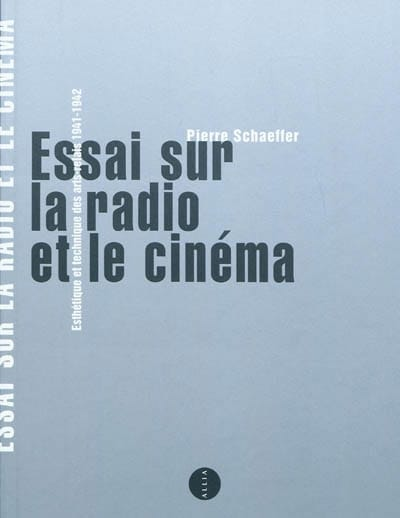 Essai sur la radio et le cinéma : esthétique et technique des arts-relais - laflutedepan.com