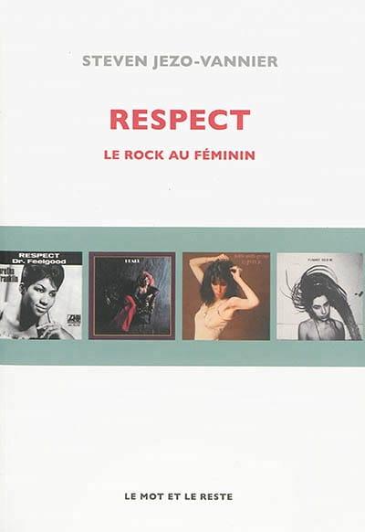 Respect : le rock au féminin - JEZO-VANNIER Steven - laflutedepan.com