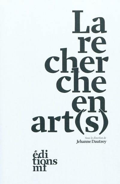 La recherche en art(s) - DAUTREY Jehanne (dir.) - laflutedepan.com