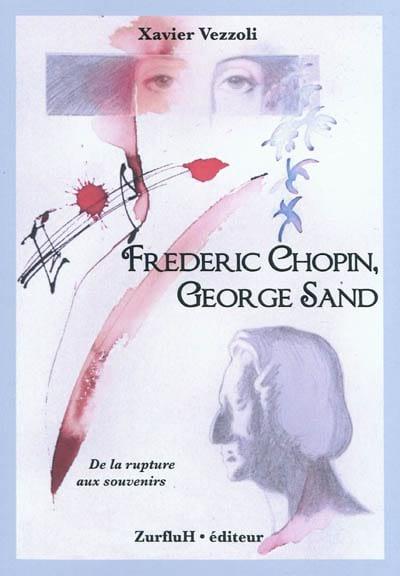 Frédéric Chopin & George Sand : de le rupture aux souvenirs - laflutedepan.com