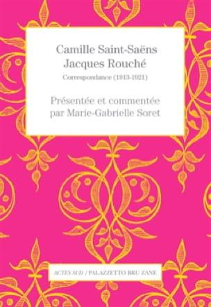 Camille Saint-Saëns, Jacques Rouché : correspondance, 1913-1921 - laflutedepan.com