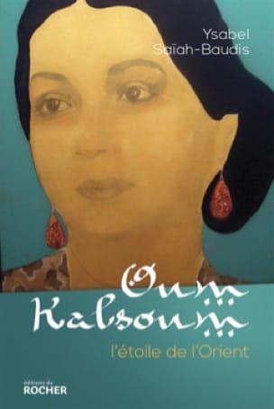Oum Kalsoum - SAIAH-BAUDIS Ysabel - Livre - laflutedepan.com
