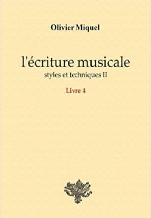Olivier MIQUEL - Music writing: styles and techniques II - Livre - di-arezzo.com
