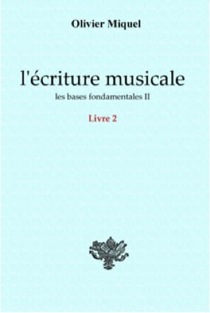 Olivier MIQUEL - Music Writing: The Fundamentals II - Livre - di-arezzo.com