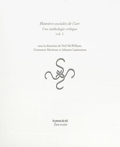Histoires sociales de l'art : une anthologie critique, volume 1 - laflutedepan.com