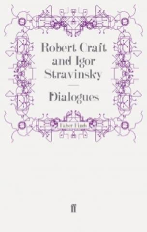 Igor Stravinsky: Dialogues - Robert CRAFT - Livre - laflutedepan.com