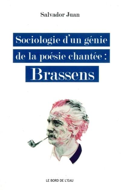 Sociologie d'un génie de la poésie chantée : Brassens - laflutedepan.com