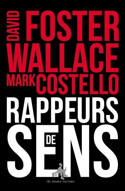 Rappeurs de sens - WALLACE David Foster - Livre - laflutedepan.com