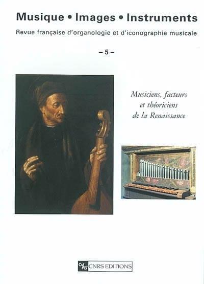 Musique, images, instruments N° 5 Musiciens, facteurs et théoriciens de la Renaissance - Collectif