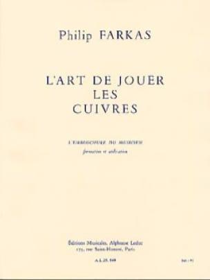 L'Art de jouer les cuivres - Philip FARKAS - Livre - laflutedepan.com