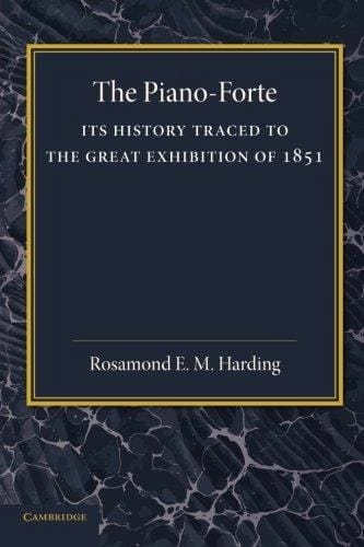The Piano-Forte: Its History - Rosamond HARDING - laflutedepan.com