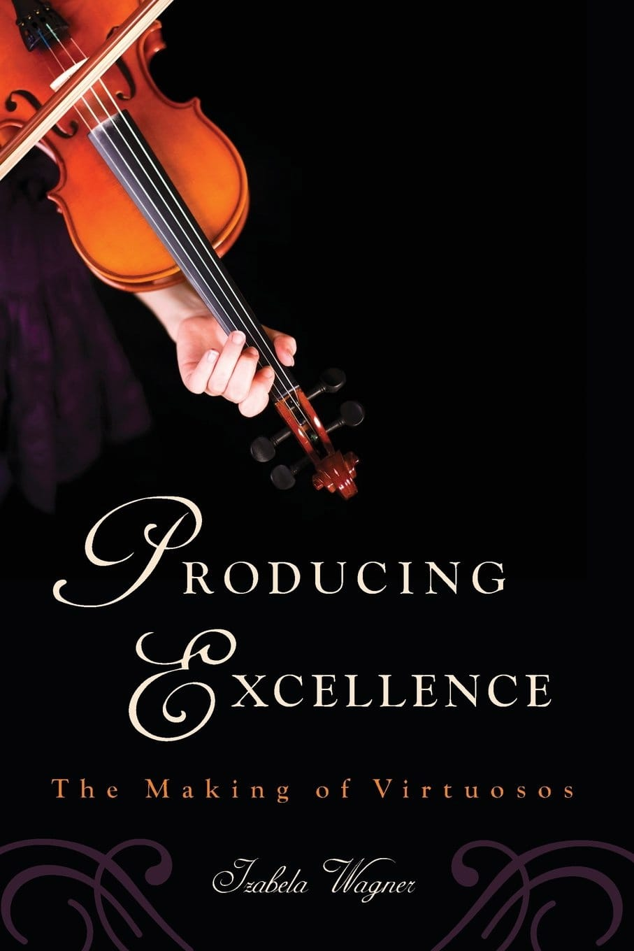 Producing Excellence: The Making of Virtuosos - laflutedepan.com