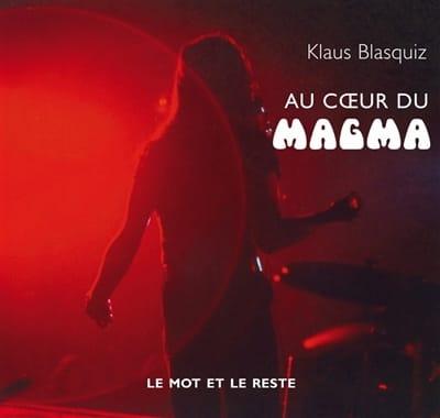 Au coeur du Magma - Klaus BLASQUIZ - Livre - laflutedepan.com