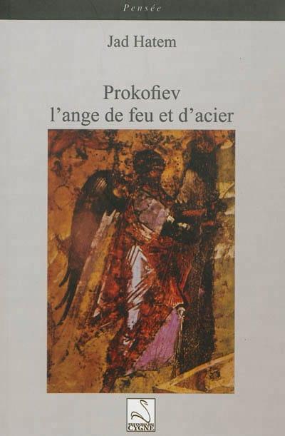 Prokofiev, l'ange de feu et d'acier - Jad HATEM - laflutedepan.com