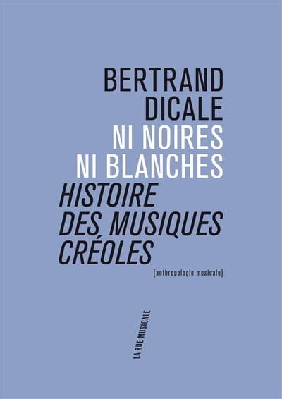 Ni noires ni blanches : histoire des musiques créoles - laflutedepan.com