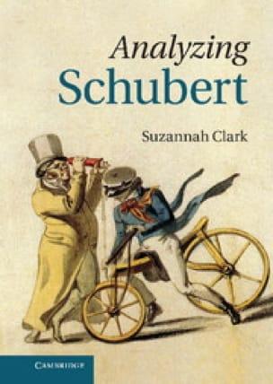 Analyzing Schubert - Suzannah CLARK - Livre - laflutedepan.com