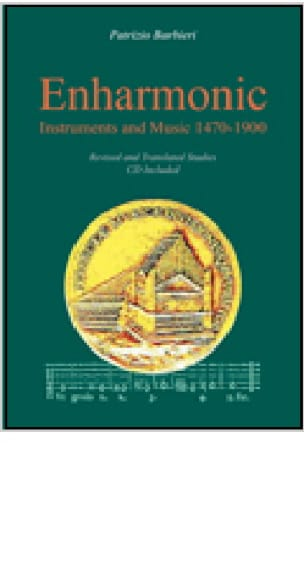 Enharmonic : instruments and music 1470-1900 ; revised and translated studies - laflutedepan.com