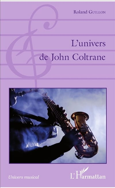 L'univers de John Coltrane - Roland GUILLON - Livre - laflutedepan.com