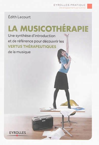 La musicothérapie - Edith LECOURT - Livre - laflutedepan.com