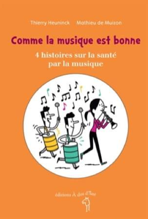 Comme la musique est bonne: 4 histoires sur la santé par la musique - laflutedepan.com
