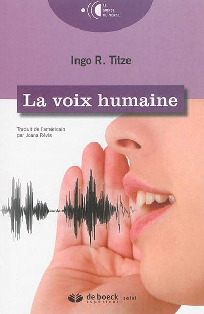 La voix humaine - Ingo TITZE - Livre - laflutedepan.com