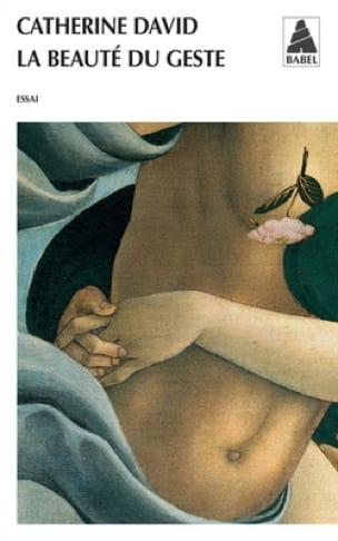 La beauté du geste - Catherine DAVID - Livre - laflutedepan.com