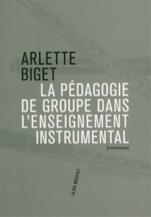 Arlette BIGET - Group pedagogy in instrumental teaching - Livre - di-arezzo.co.uk