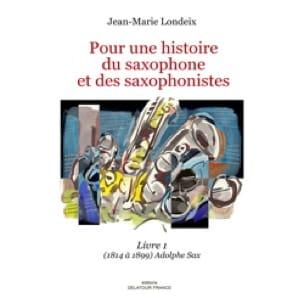 Pour une histoire du saxophone et des saxophonistes, livre 1 - laflutedepan.com