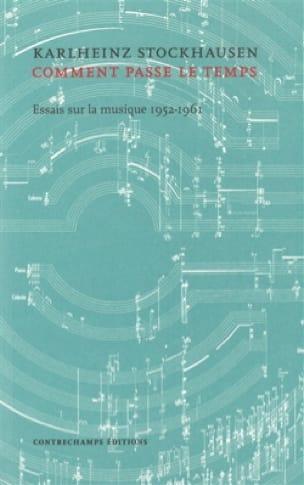 Comment passe le temps : essais sur la musique 1952-1961 - laflutedepan.com