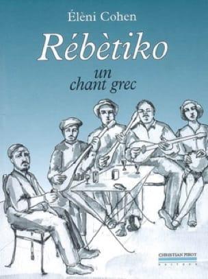 Rébètiko : un chant grec - Elèni COHEN - Livre - laflutedepan.com