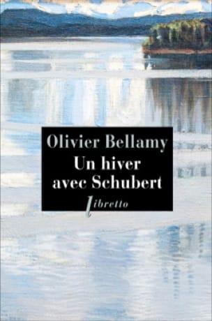 Un hiver avec Schubert - Olivier BELLAMY - Livre - laflutedepan.com