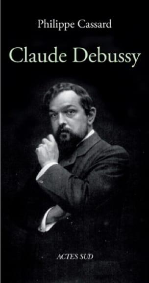 Philippe CASSARD - Claude Debussy - Livre - di-arezzo.it