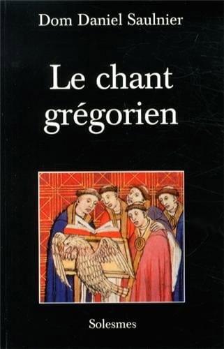 Le chant grégorien - SAULNIER Dom Daniel - Livre - laflutedepan.com