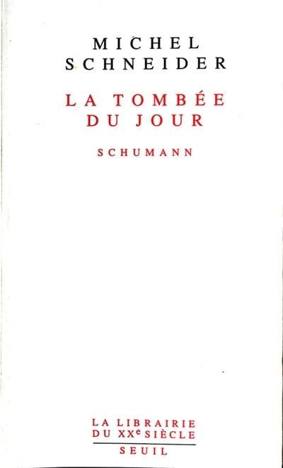 La tombée du jour : Schumann - Michel SCHNEIDER - laflutedepan.com