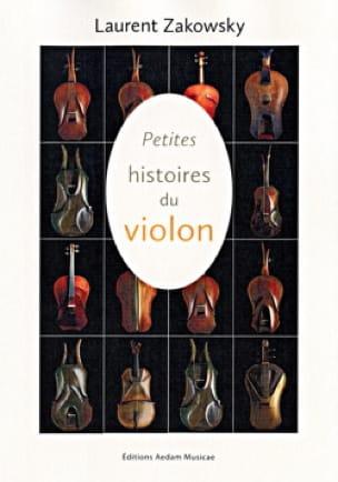 Petites histoires du violon - Laurent ZAKOWSKY - laflutedepan.com